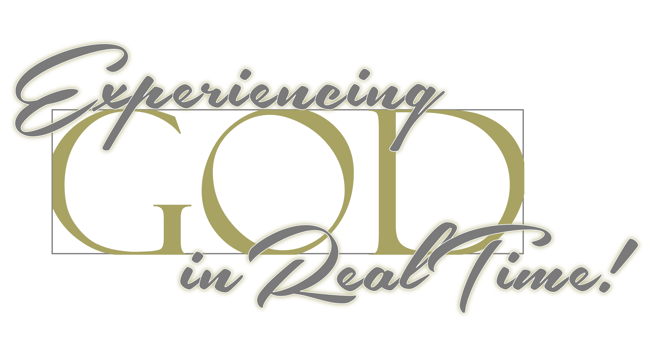 Experiencing God, Real-Time!